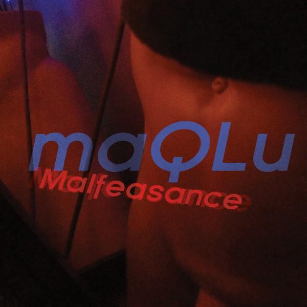 maQLu - Malfeasance