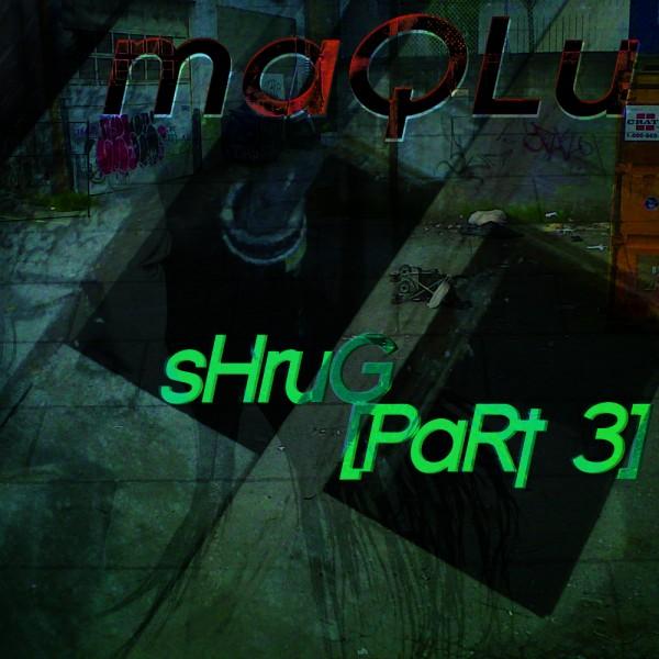 Shrug [Part 3]